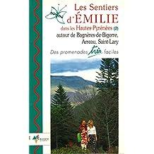 LES SENTIERS D'EMILIE DANS LES HAUTES-PYRENEES (2) AUTOUR DE BAGNERES-DE-BIGORRE, ARREAU, SAINT-LARY. Des promenades très faciles