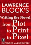 Writing the Novel from Plot to Print...