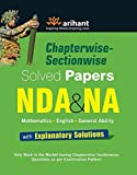 Chapterwise-Sectionwise Solved Papers NDA & NA (Mathematics/English/General Ability) with Explanatory Solutions