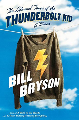 The Life and Times of the Thunderbolt Kid: A Memoir por Bill Bryson