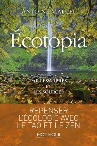 Ecotopia : Par les arbres et les sources
