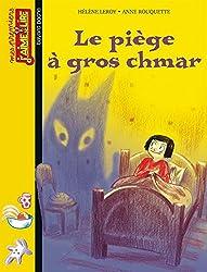 LE PIEGE A GROS CHMAR