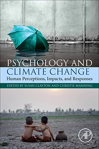 Psychology and Climate Change: Human Perceptions, Impacts, and Responses
