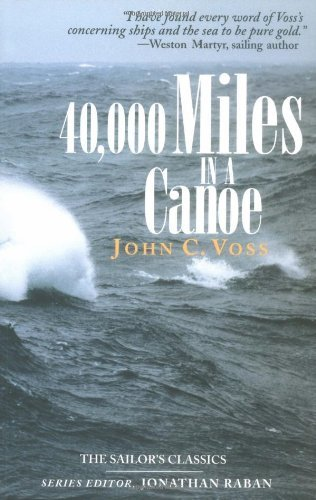 40,000 Miles in a Canoe (Sailor's Classics) by John C. Voss (30-Apr-2003) Paperback
