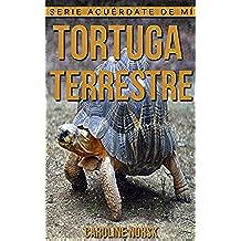 Tortuga terrestre: Libro de imágenes asombrosas y datos curiosos sobre los Tortuga terrestre para niños (Serie Acuérdate de mí)