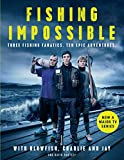 Fishing Impossible: Three Fishing Fanatics. Ten Epic Adventures. The TV tie-in book t...