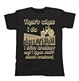 buzz shirts Hombres Y Damas That`s What I Do Drive & Know About Tractors T-Shirt Mens Ladies Unisex