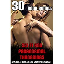 Sci Fi and Paranormal Throbbings… 30 Book Bundle of Science Fiction and Shifter Romances (English Edition)
