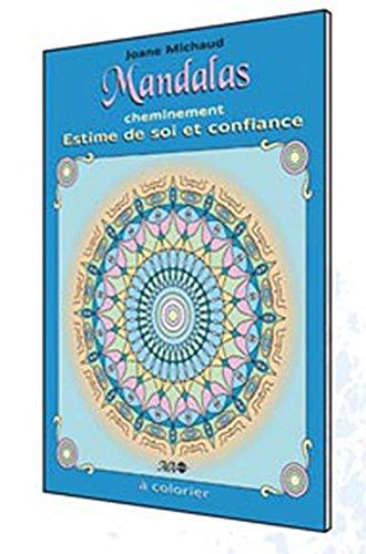Mandalas cheminement - Estime de soi et confiance par Joane Michaud