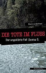 Die Tote im Fluss: Der ungeklärte Fall der Denisa S