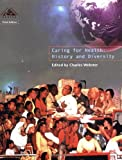 Caring For Health:  History and Diversity (Health & Disease)