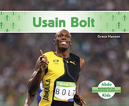Usain Bolt (Usain Bolt) (Spanish Version) (Biografías De Deportistas Olímpicos / Olympic Biographies) por Grace Hansen