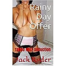 Rainy Day Offer: Taboo MILF Seduction