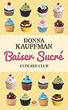 Baiser sucré: Cupcake Club, T1