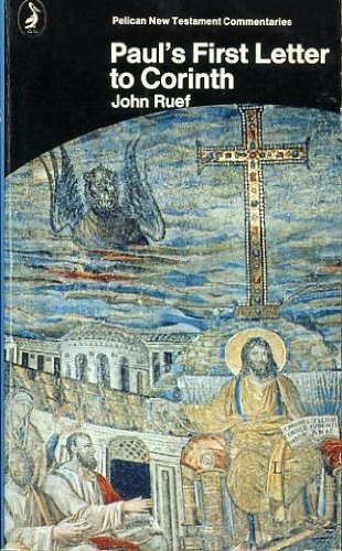 Paul's First Letter to Corinth (Pelican New Testament Commentary)