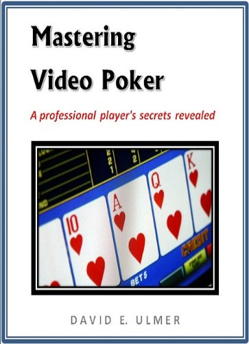Mastering Video Poker - A professional player's secrets revealed (English Edition)