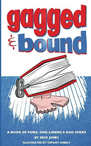 ebook: Gagged and Bound: A book of puns, one-liners and dad jokes (B00NZCBYI2)