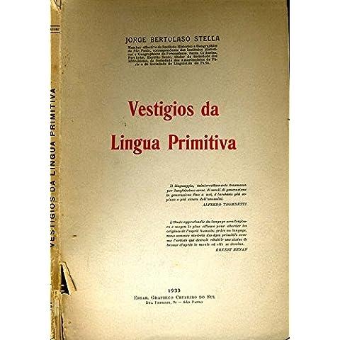Vestigios Da Lingua Primitiva.