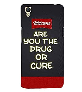 Fiobs Designer Back Case Cover for Oppo A37 (Welcome Are You The Drug Or Cure Remedy Medicine Mobile )