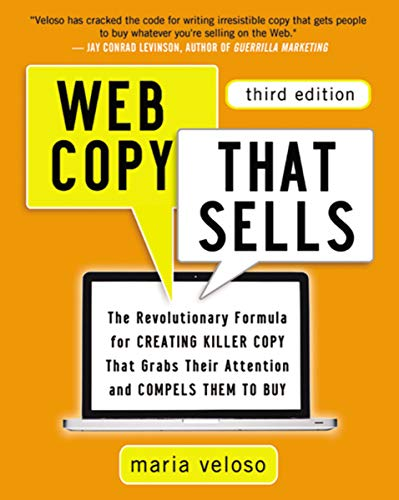 Web Copy That Sells: The Revolutionary Formula for Creating Killer Copy That Grabs Their Attention and Compels Them to Buy (English Edition) por Maria Veloso