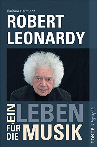 robert-leonardy-ein-leben-fur-die-musik-conte-biographie