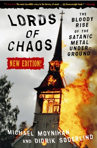 Lords Of Chaos - 2nd Edition: The Bloody Rise of the Satanic Metal Underground (Extreme Metal)