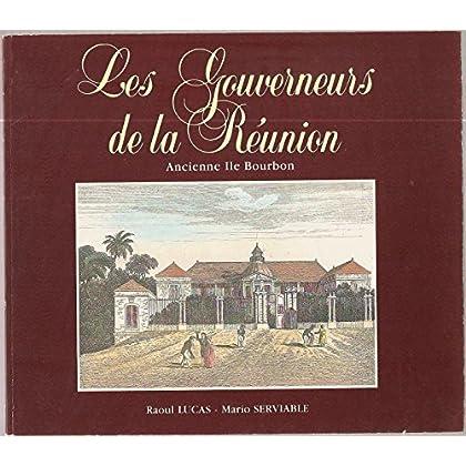 Les Gouverneurs de la Réunion : Ancienne île Bourbon