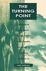 Turning Point: How Men of Conscience Brought about Major Change in Care of America's Mentally Ill by Dr Alex Sareyan (1993-10-01)