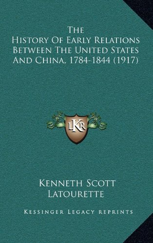 The History of Early Relations Between the United States and China, 1784-1844 (1917)