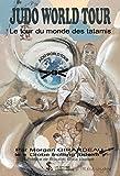 Judo world tour – Le tour du monde des tatamis – Préface de Ronaldo Veitia Valdivie