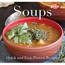 Soups: Quick and Easy Recipes (Quick and Easy, Proven Recipes)