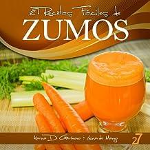 27 Recetas Fáciles de Zumos (Recetas Fáciles: Zumos y Batidos nº 1) (Spanish Edition)