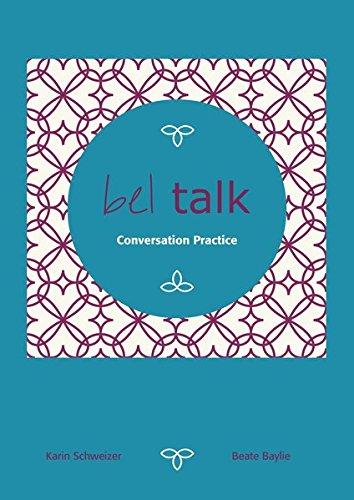 bel talk Conversation Practice: Konversationskurs mit Audio CD und MP3-Download mit Dialogen und Texten