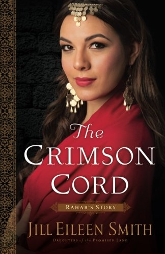 The Crimson Cord: Rahab's Story: Volume 1 (Daughters of the Promised Land)