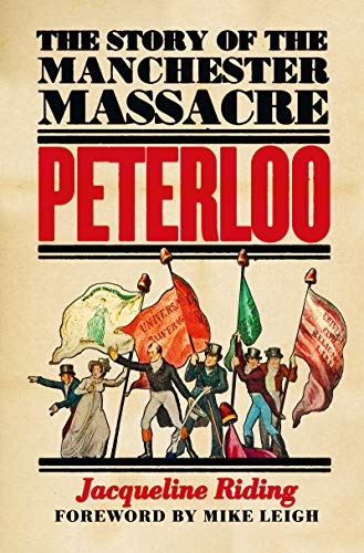 Peterloo: The Story of the Manchester Massacre (English Edition) por Jacqueline Riding