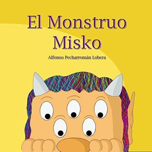 Portada del libro El Monstruo Misko de Alfonso Pecharromán Lobera