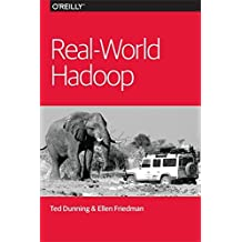 Real-World Hadoop by Ted Dunning (2015-04-12)