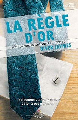 La règle d'or: The boyfriend chronicles, T2 (Plan de secours) par River Jaymes