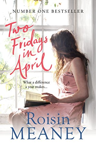 Two Fridays in April: From the Number One Bestselling Author by [Meaney, Roisin]