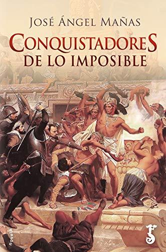 Conquistadores de lo imposible por José Ángel Mañas