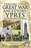 Tracing your Great War Ancestors: Ypres: A Guide for Family Historians (Tracing your Ancestors)