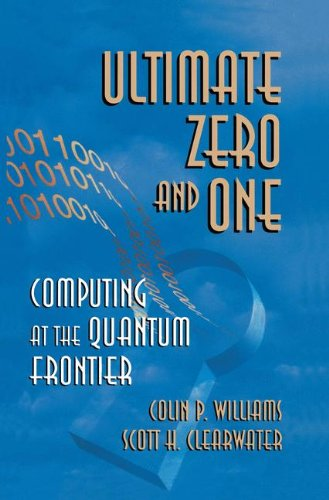ULTIMATE ZERO AND ONE. : Computing at the Quantum Frontier
