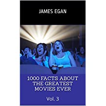 1000 Facts About the Greatest Movies Ever: Vol. 3 (English Edition)