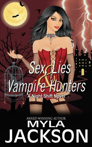 Sex, Lies & Vampire Hunters: Volume 1 (Night Shift Book)