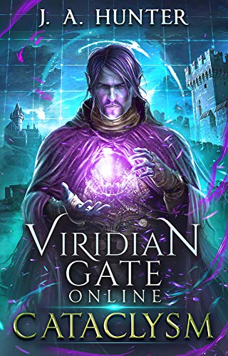Viridian Gate Online: Cataclysm (The Viridian Gate Archives Book 1) (English Edition)
