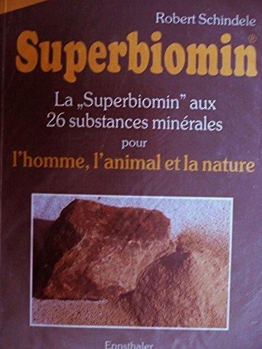 Superbiomin La Superbiomin Aux 26 Substances Minrales Pour L'homme L'animal et La Nature