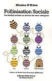 pollinisation sociale les m?dias sociaux au service de votre entreprise
