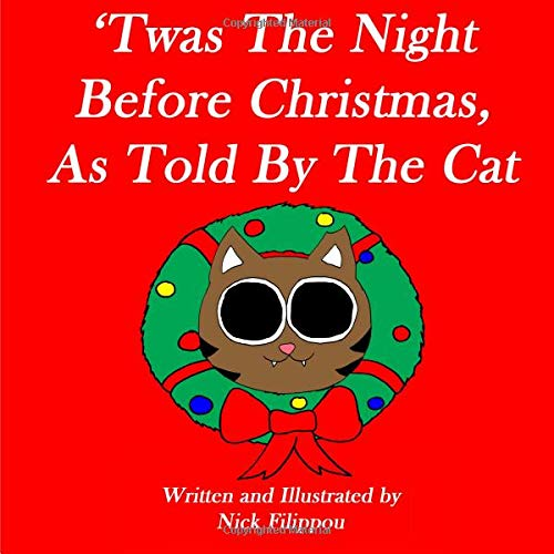 'Twas The Night Before Christmas, As Told By The Cat por Nick Filippou