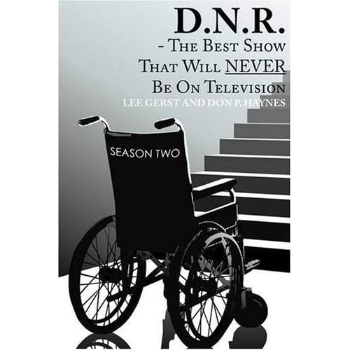 D.N.R.-The Best Show That Will NEVER Be On Television: SEASON TWO by Lee Gerst (2008-10-24)