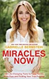 Miracles Now: 108 Life-Changing Tools for Less Stress, More Flow and Finding Your True Purpose